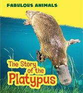 The Story of the Platypus - Anita Ganeri