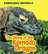 The Story of the Komodo Dragon - Anita Ganeri