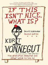 If This Isn't Nice, What Is? (much) Expanded Second Edition - Kurt Vonnegut