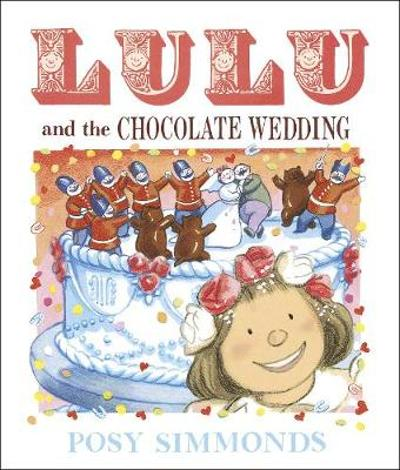 Lulu and the Chocolate Wedding - Posy Simmonds