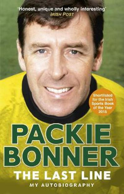 The Last Line: My Autobiography - Packie Bonner