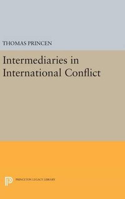 Intermediaries in International Conflict - Thomas Princen