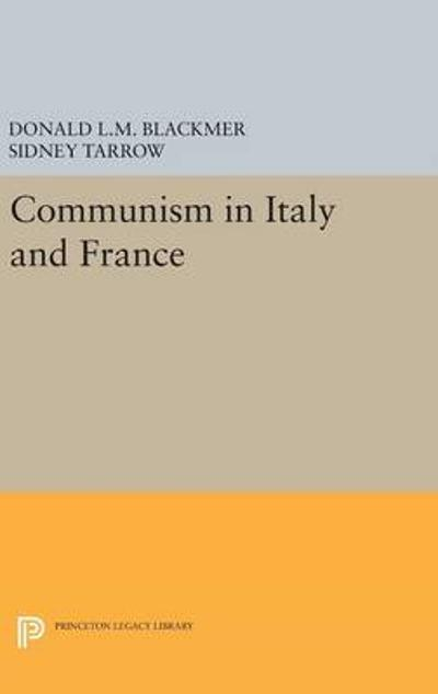 Communism in Italy and France - Donald L. M. Blackmer