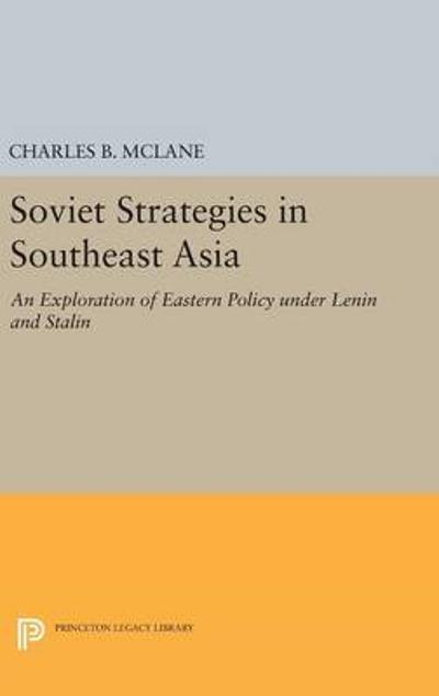 Soviet Strategies in Southeast Asia - Charles B. McLane