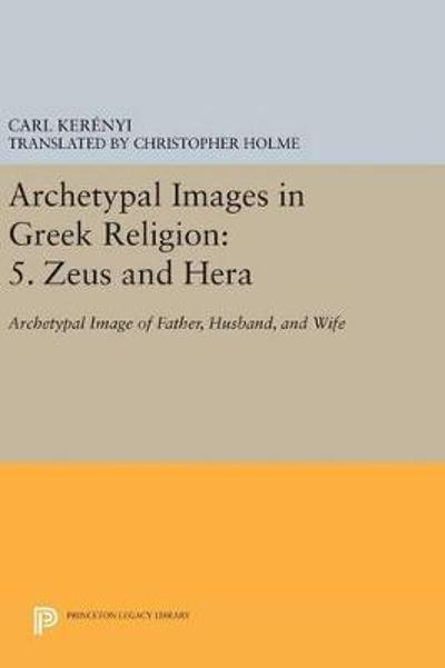 Archetypal Images in Greek Religion - Carl Kerenyi