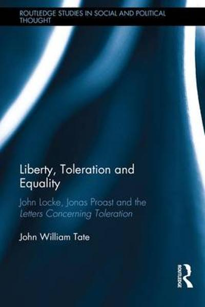 Liberty, Toleration and Equality - John William Tate