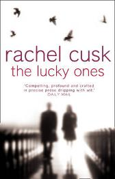 The Lucky Ones - Rachel Cusk