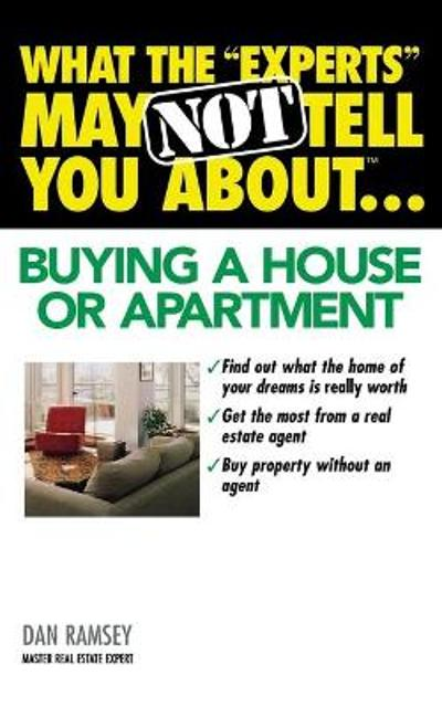 "What the ""Experts"" May Not Tell You About...Buying a House or Apartment - Dan Ramsey"