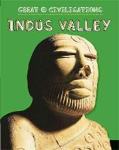 Great Civilisations: Indus Valley - Anita Ganeri