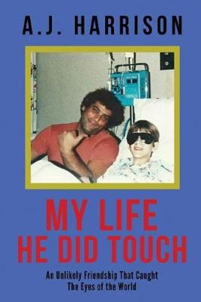 My Life He Did Touch - A J Harrison