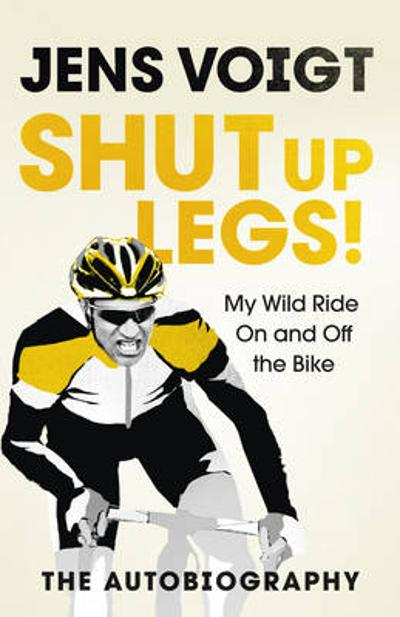 Shut up Legs! - Jens Voigt