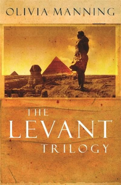 The Levant trilogy - Olivia Manning
