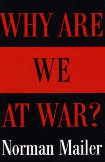 Why are we at war? - Norman Mailer