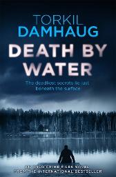 Death By Water (Oslo Crime Files 2) - Torkil Damhaug Robert Ferguson