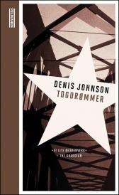 Togdrømmer - Denis Johnson Bjørn Alex Herrman
