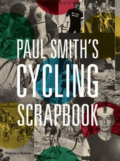 Paul Smith's Cycling Scrapbook - Paul Smith
