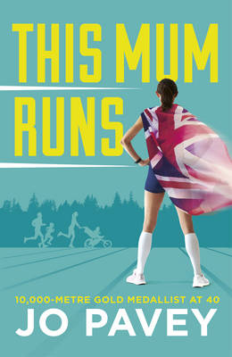 This Mum Runs - Jo Pavey