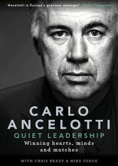 Quiet Leadership - Carlo Ancelotti