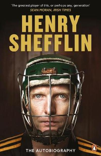 The Autobiography - Henry Shefflin