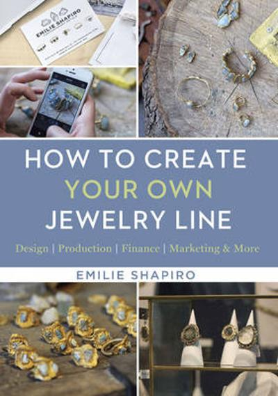 How to Create Your Own Jewelry Line - Emilie Shapiro