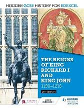 Hodder GCSE History for Edexcel: The reigns of King Richard I and King John, 1189-1216 - Dale Banham