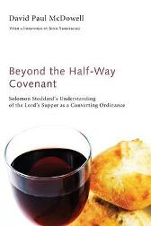 Beyond the Half-Way Covenant - David Paul McDowell John Armstrong