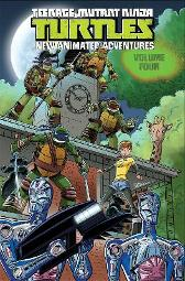 Teenage Mutant Ninja Turtles New Animated Adventures Volume 4 - Landry Walker Jackson Lanzing David Server Matt Manning