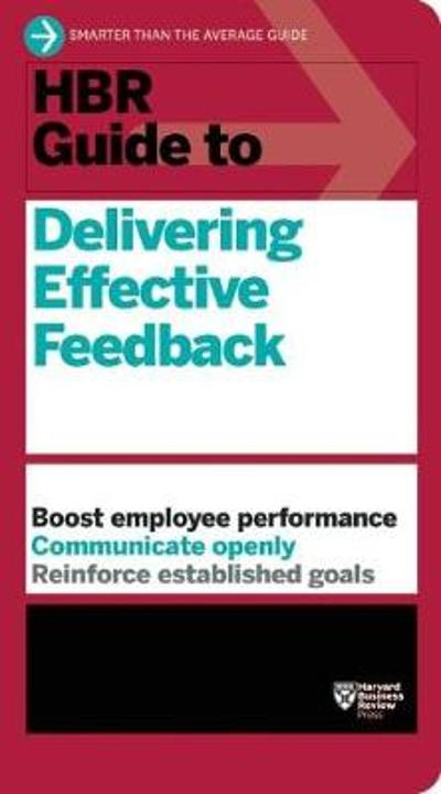 HBR Guide to Delivering Effective Feedback (HBR Guide Series) - Harvard Business Review