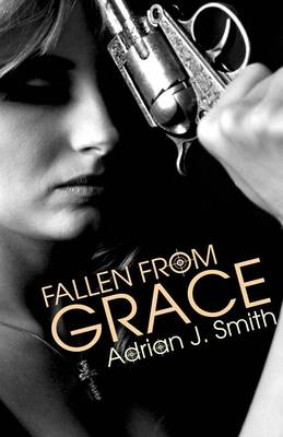 Fallen from Grace - Adrian J Smith