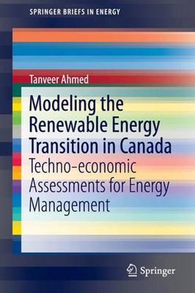 Modeling the Renewable Energy Transition in Canada - Tanveer Ahmed