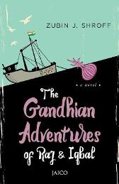 The Gandhian Adventures of Raj & Iqbal - Zubin J. Shroff