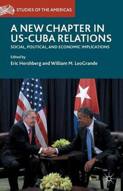 A New Chapter in US-Cuba Relations - Eric Hershberg