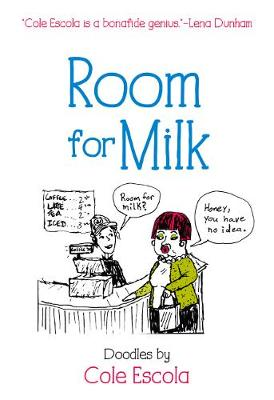 Room for Milk - Cole Escola