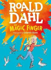 The Magic Finger - Roald Dahl Quentin Blake