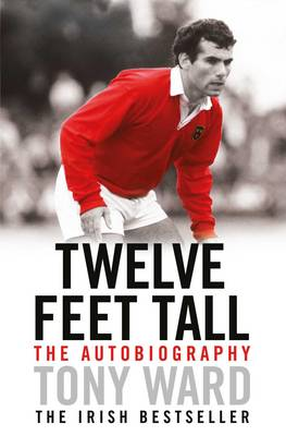 Twelve Feet Tall - Tony Ward