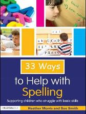 33 Ways to Help with Spelling - Heather Morris Sue Smith
