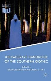 The Palgrave Handbook of the Southern Gothic - Susan Castillo Street Charles L. Crow