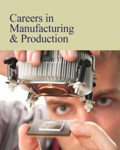 Careers in Manufacturing & Production - Salem Press