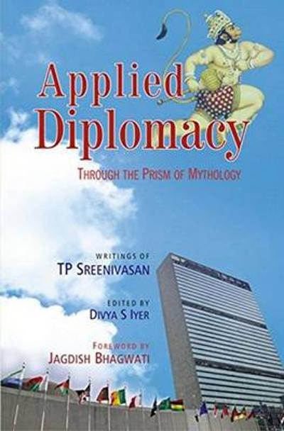 Applied Diplomacy - T. P. Sreenivasan