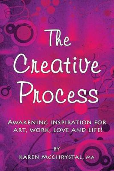 The Creative Process - Karen a McChrystal