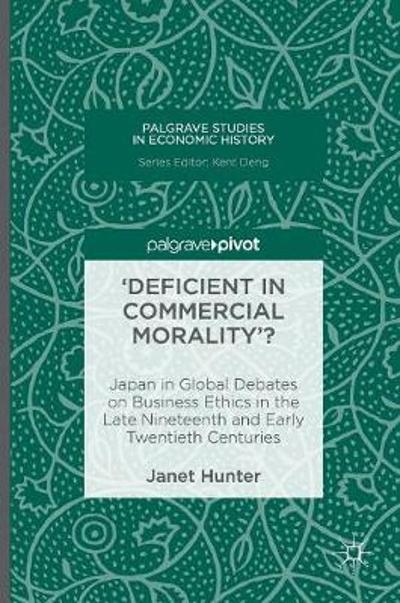 'Deficient in Commercial Morality'? - Janet Hunter
