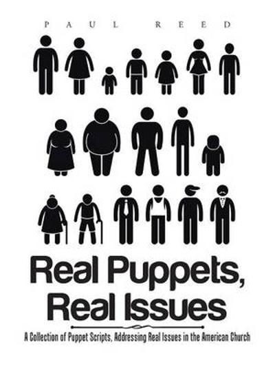 Real Puppets, Real Issues - Paul Reed