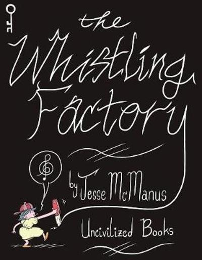 The Whistling Factory - Jesse McManus