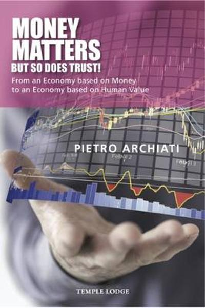 Money Matters - but So Does Trust! - Pietro Archiati