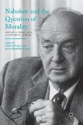 Nabokov and the Question of Morality - Michael Rodgers Susan Elizabeth Sweeney