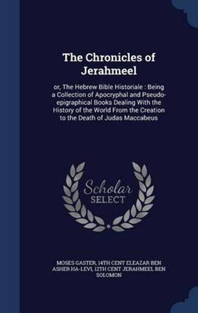 The Chronicles of Jerahmeel - Moses Gaster
