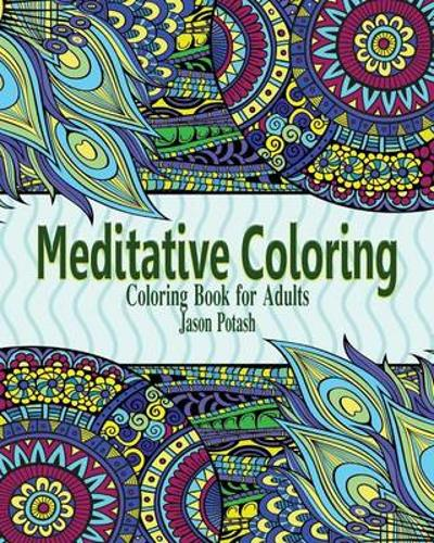 Meditative Coloring Books for Adults - Jason Potash