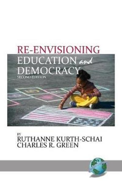 Re-envisioning Education & Democracy - Ruthanne Kurth-Schai