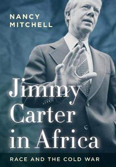 Jimmy Carter in Africa - Nancy Mitchell