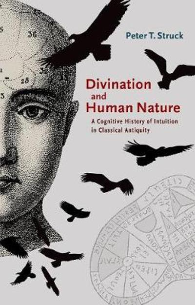 Divination and Human Nature - Peter T. Struck